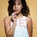 I'll Be There/Enea