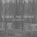 Carry Me Home (Acoustic)/The Sweeplings
