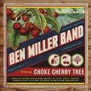Choke Cherry Tree/Ben Miller Band