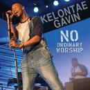 No Ordinary Worship/Kelontae Gavin
