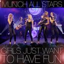 Girls Just Want to Have Fun/Munich All Stars
