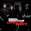 Live At The Roxy/Mikel Erentxun