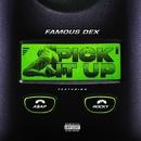 Pick It Up (feat. A$AP Rocky)/Famous Dex