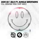 I'll House You (feat. Jungle Brothers) [VIP Mix]/Don Diablo