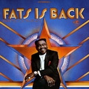 Fats Is Back/Fats Domino