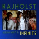 Album Part 2: Infinite/KajHolst