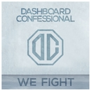 We Fight/Dashboard Confessional