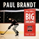 Small Towns & Big Dreams (Hometown Hockey Version) [feat. Tara Slone]/Paul Brandt