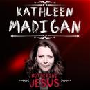 Bothering Jesus/Kathleen Madigan