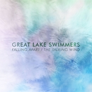 Falling Apart / The Talking Wind/Great Lake Swimmers