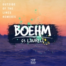 Outside Of The Lines (feat. Laurell) [Remixes]/Boehm
