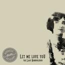 Let Me Love You (Acoustic Sessions)/The Last Bandoleros