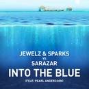 Into The Blue (feat. Pearl Andersson)/Jewelz & Sparks vs. Sarazar