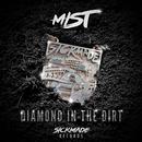 Diamond In The Dirt/MIST