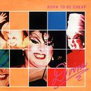 Born to Be Cheap/Divine
