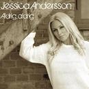 Aldrig, aldrig/Jessica Andersson