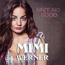 Ain't No Good/Mimi Werner