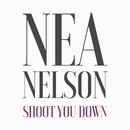 Shoot You Down/Nea Nelson