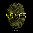 48HRS/Disciples