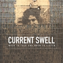 When to Talk and When to Listen (Alternate Version)/Current Swell