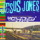 Scratched: Unreleased Rare Tracks & Remixes/Jesus Jones