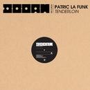 Tenderloin/Patric La Funk