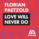 Love Will Never Do/Florian Paetzold