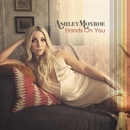 Hands On You/Ashley Monroe