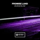Borderline/Promise Land