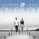 On ira où/Laurène & Louis