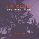 One Thing Right (Diesel Mix)/Jim Cuddy