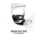 Dancing With Irene/The Last Bandoleros