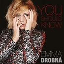 You Should Know/Emma Drobna
