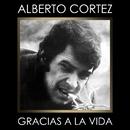 Gracias a la vida/Alberto Cortez