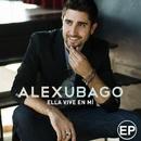 Ella vive en mi EP/Alex Ubago