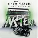 Lame Brained/Bingo Players