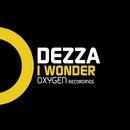 I Wonder/Dezza