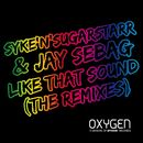 Like That Sound (The Remixes)/Syke'N'Sugarstarr