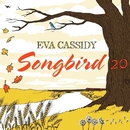 Songbird 20/Eva Cassidy