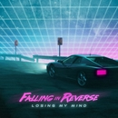Losing My Mind/Falling In Reverse