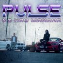 No hay mañana/Pulse