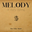 Melody Of Early Spring/The Film