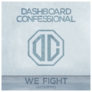 We Fight (Acoustic)/Dashboard Confessional