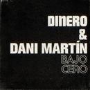 Bajo cero (feat. Dani Martín)/Dinero