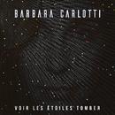 Voir les étoiles tomber/Barbara Carlotti