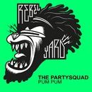 Pum Pum/The Partysquad