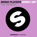 When I Dip (feat. J2K & MC Dynamite) [The Remixes]/Bingo Players