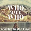 Goodbye to All I Know (Remixes)/WhoMadeWho