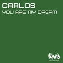 You Are My Dream (Club Mix)/Carlos