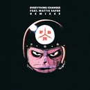 Everything Changes (feat. Mattie Safer) [Remixes]/PBR Streetgang